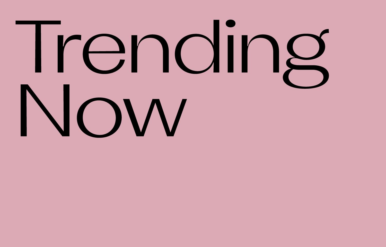 Trending Now ♀